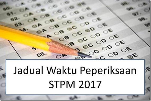 jadual-waktu-peperiksaan-stpm-2017