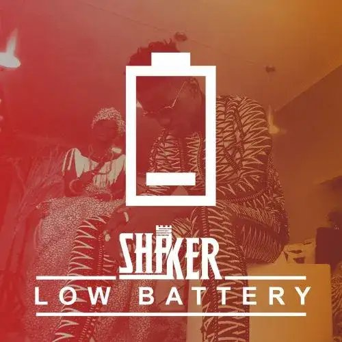 Shaker – Low Battery - BrytGh.Com