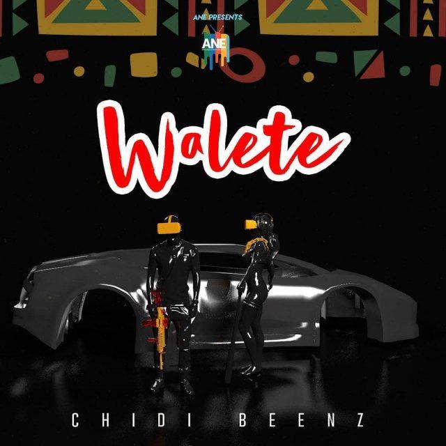 Chidi Beenz - Walete