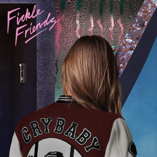 Cry Baby – Fickle Friends