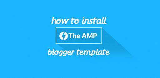 How to install The AMP Blogger template