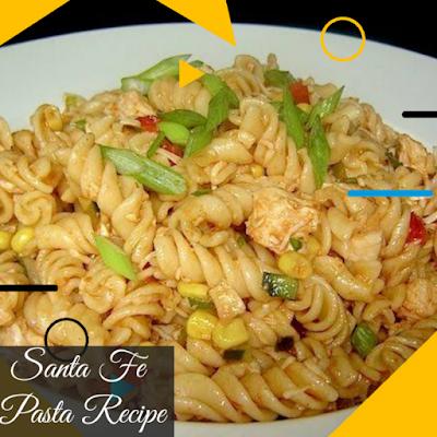Santa fe pasta Recipe