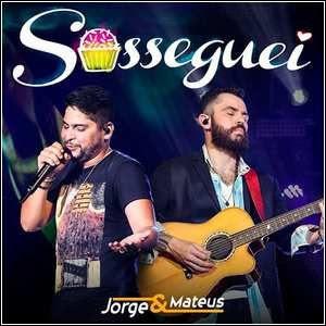 Baixar Jorge & Mateus – Sosseguei (2015)