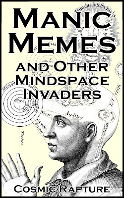 Front cover artwork for kindle book, Manic Memes and other Mindspace Invaders, by SRS/CR/MM