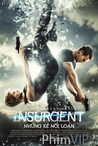 Những Kẻ Nổi Loạn - Insurgent (Divergent 2) poster