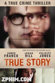 Sự Thật Câu Chuyện - True Story (2015) Poster