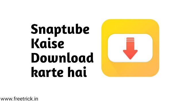 Snaptube kaise download kare.