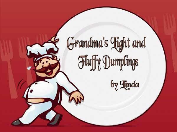 Grandma's Light And Fluffy Dumplings Recipe