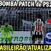 BAIXAR NOVO BOMBA PATCH 2022 de Playstation 2 pra TODOS os ANDROID • Brasileirão 100% ATUALIZADO