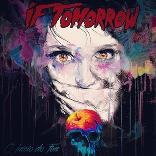 If Tomorrow  - O Início do fim (EP 2015)