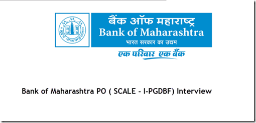 Bank of Maharashtra PO ( SCALE - I-PGDBF) Interview List