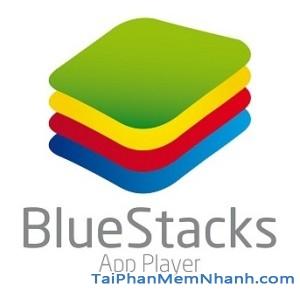 Tải BlueStacks - Phần mềm giả lập Android miễn phí