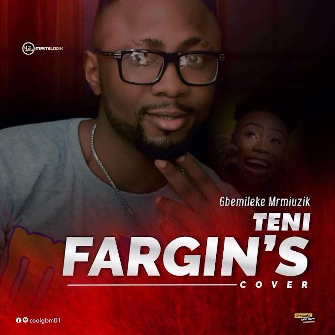 [Music] Teni Fargin Cover - Gbemileke MrMuzik
