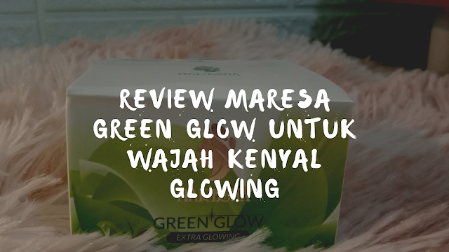 Review green glow