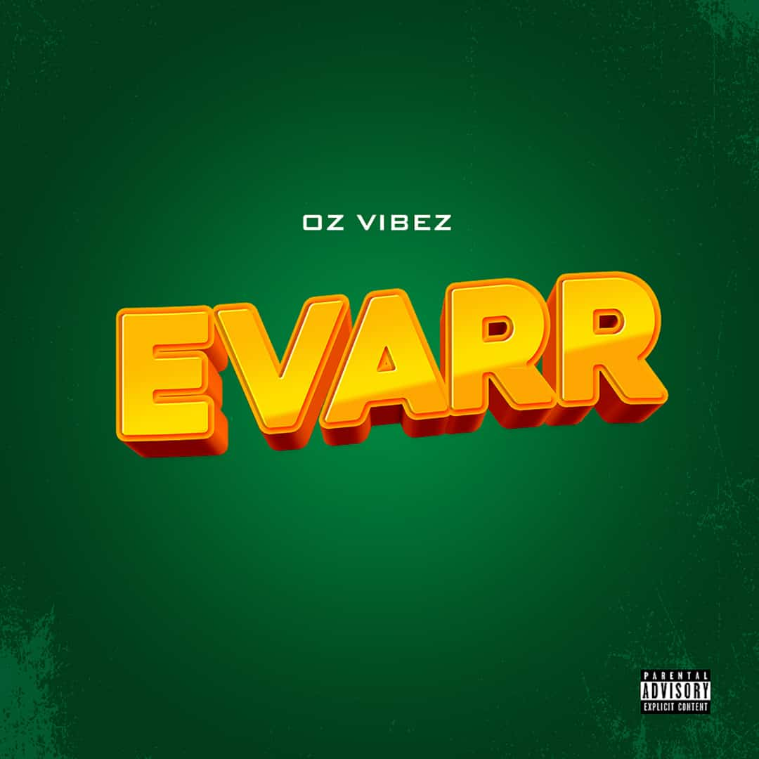 Oz Vibez - Evarr [Download Mp3]