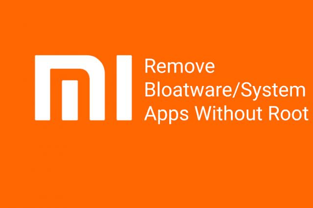 حذف تطبيقات النظام على هواتف Xiaomi بدون روت