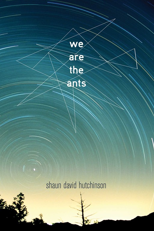 [We%2520Are%2520The%2520Ants%2520by%2520Shaun%2520David%2520Hutchinson%255B6%255D.jpg]