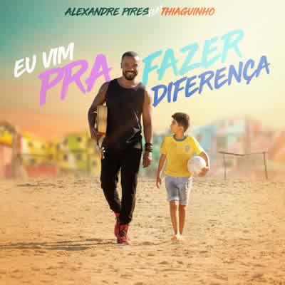 Alexandre Pires - Eu Vim Pra Fazer Diferença (Part. Thiaguinho)