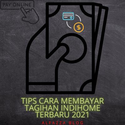 Tips Cara Membayar Tagihan Indihome Terbaru 2021
