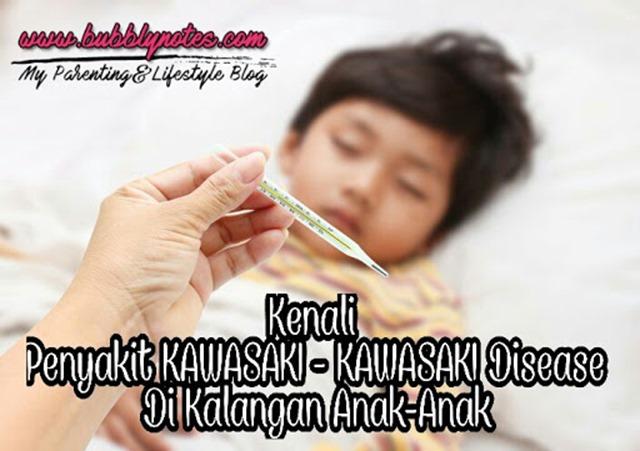 Kenali Penyakit KAWASAKI - KAWASAKI Disease Di Kalangan Anak-Anak