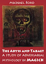 The Abyss and Tabaet A Study of Adversarial Mythology in Magick
