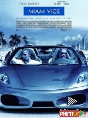 Phim Chuyên Án Miami - Miami Vice (2006)