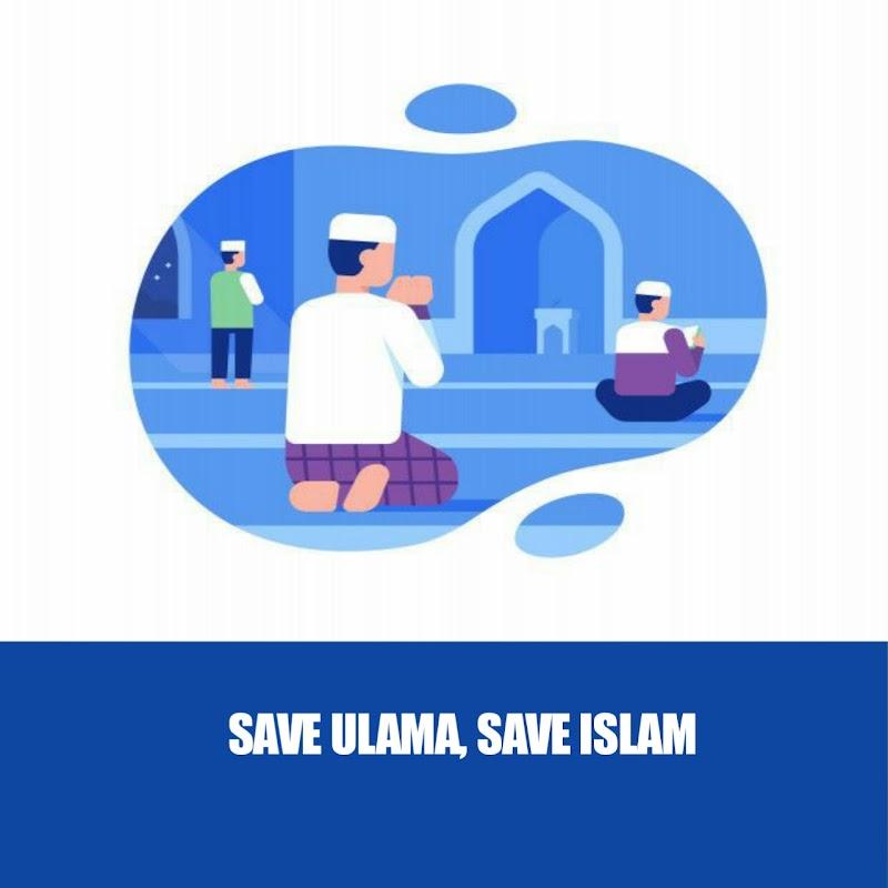 Save Ulama, Save Islam