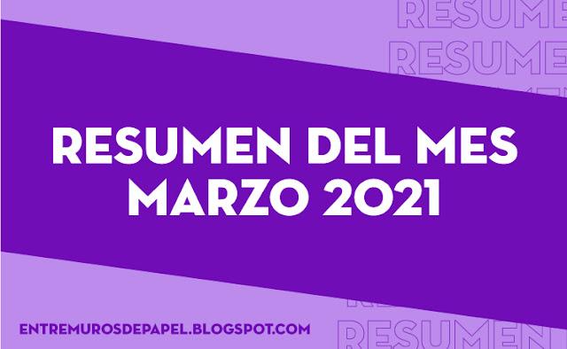 Resumen del mes marzo 2021