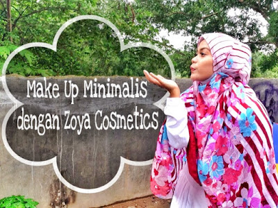 make up minimalis zoya cosmetics