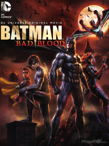 Batman- Bad Blood - Người Dơi- Mối Hận Thù