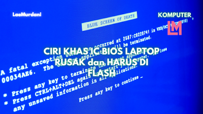 CIRI KHAS IC BIOS LAPTOP RUSAK dan HARUS DI FLASH