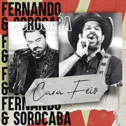 Capa Cara Feio – Fernando e Sorocaba Mp3 Grátis