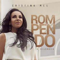 CD Cristina Mel - Rompendo o Silêncio (Torrent) download