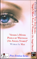 Cherish Desire Free Erotica Series: Very Dirty Stories: Angel's Mind: Pools of Wetness (An Angel Story), Angel, Max, erotica