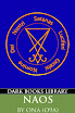 Order of Nine Angles - NAOS (A Practical Guide to Modern Magick, Alpha Edition)