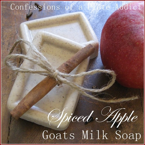 CONFESSIONS OF A PLATE ADDICT Spiced Apple Goats Milk Soap