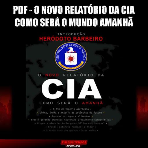 PDF -LIVRO O NOVO RELATÓRIO DA CIA - COMO SERÁ O MUNDO AMANHÃ AGENDA GLOBAL 2030 ATE 2150..