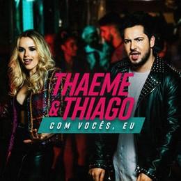 Thaeme & Thiago – Com Vocês, Eu
