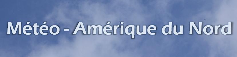 Météo - Amérique du Nord