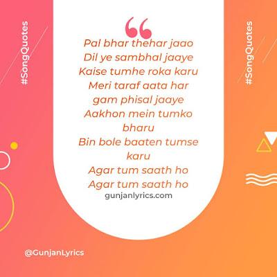 Agar Tum Saath Ho Quotes, Agar Tum Saath Ho Lyrics