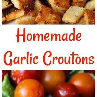 Homemade Garlic Croutons.