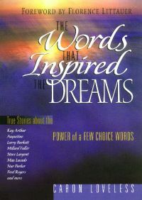 The Words that Inspired the Dreams By Caron Chandler Loveless