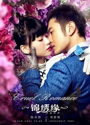 Cruel Romance - Cẩm Tú Duyên - Hoa Lệ Mạo Hiểm