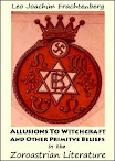 Allusions To Witchcraft And Other Primitve Beliefs in the Zoroastrian Literature