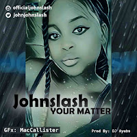 MUSIC : Johnslash Your Matter