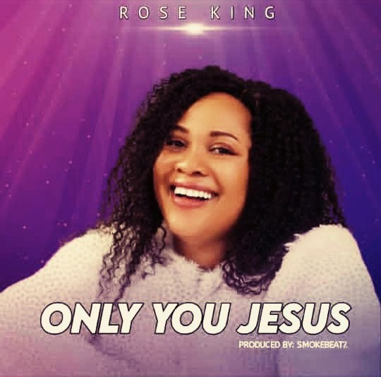 Rose King - Only You -(Prod. By Smokebeatz).