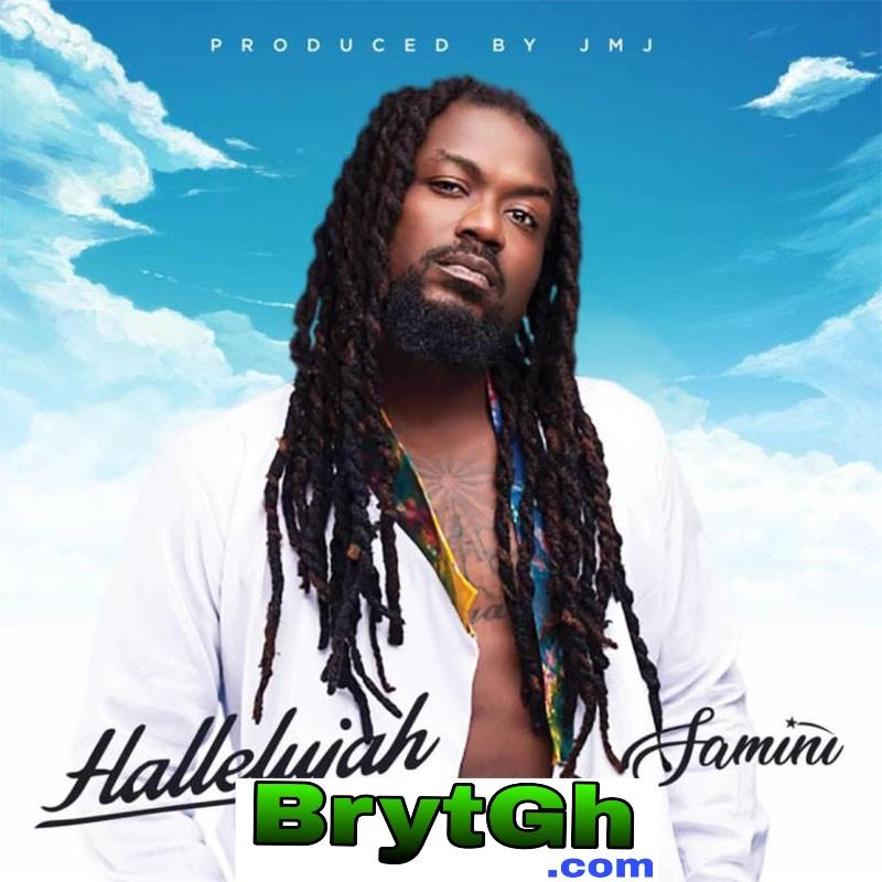 Samini – Hallelujah (Produced By JMJ)-BrytGh.Com
