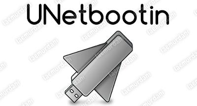 Membuat Bootable di Flashdisk Dengan UNetbootin