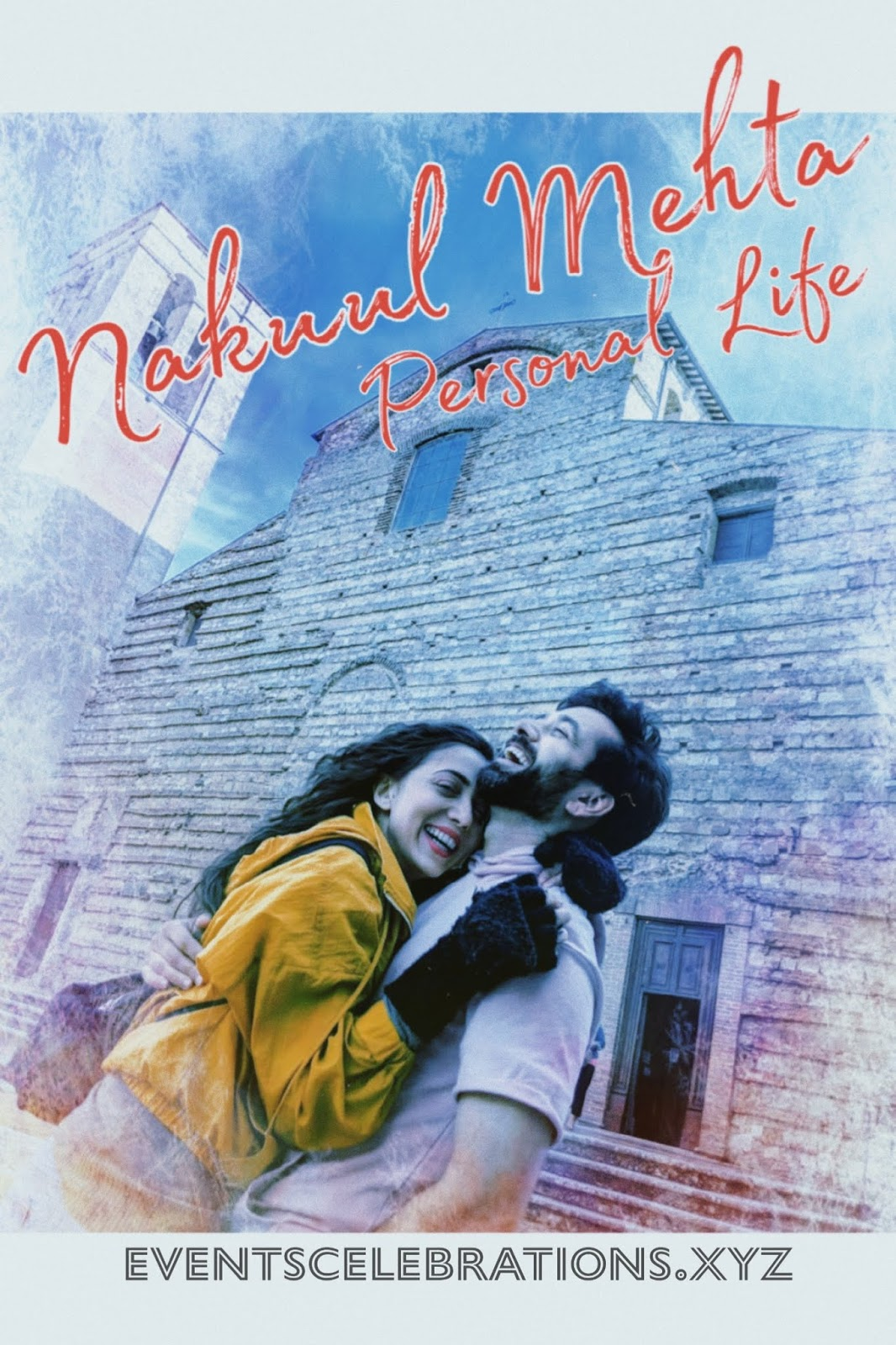 Nakuul Mehta Personal Life And Instagram