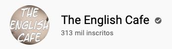 101 canais do YouTube para aprender inglês de graça The English Cafe